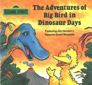 AdventuresOfBigBirdinDinosaurDays