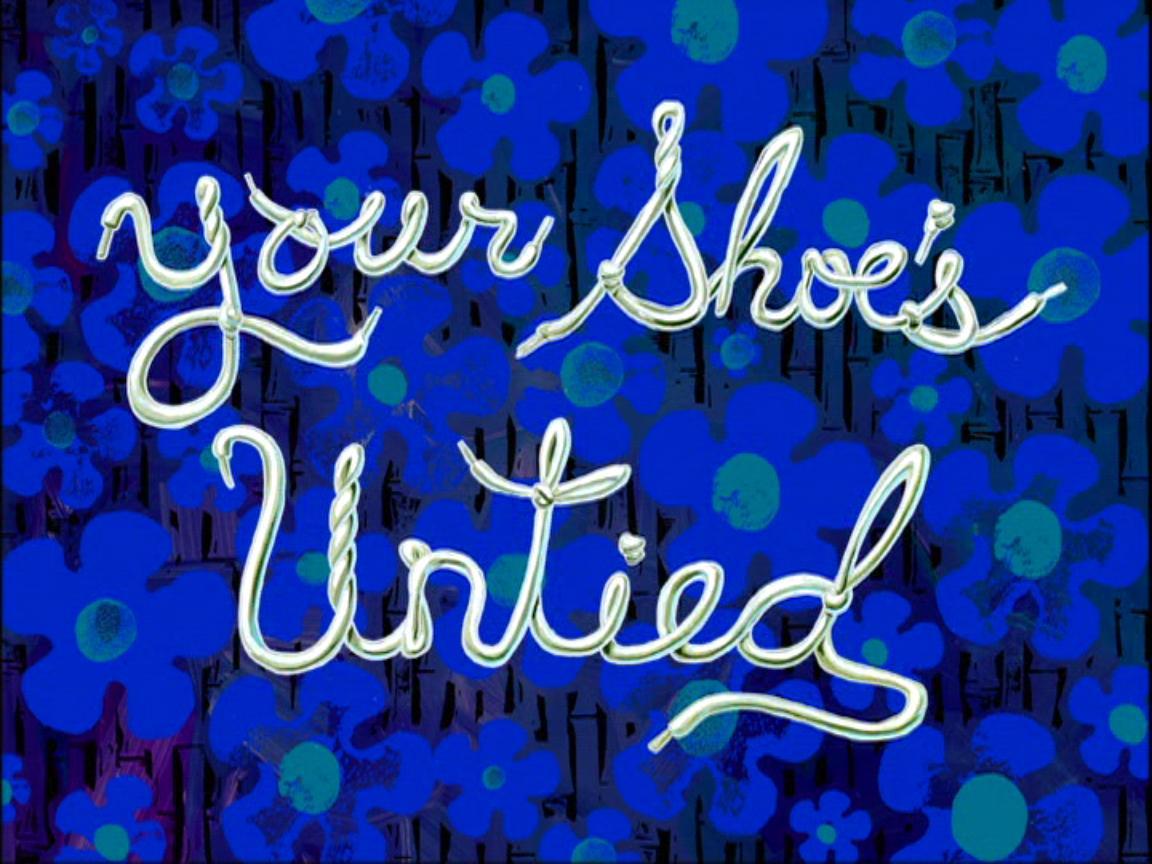 Your Shoe S Untied Spongebob