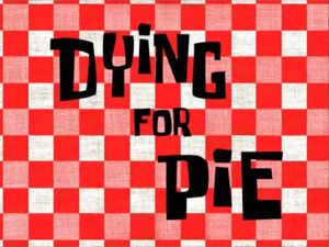 Dying for Pie.jpg