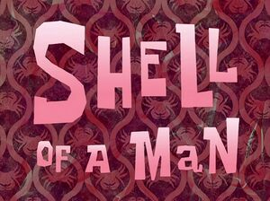 Shell of a Man.jpg