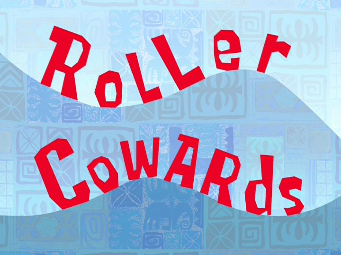 Roller Cowards.jpg