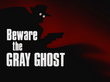 Beware the Gray Ghost-Title Card