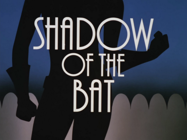 http://images3.wikia.nocookie.net/__cb20081213114739/dcanimated/images/c/c0/Shadow_of_the_Bat-Title_Card.png
