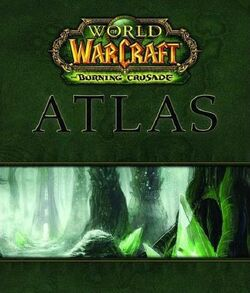World of Warcraft Atlas- The Burning Crusade