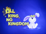 All King No Kingdom
