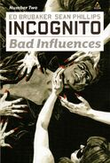 Incognito Bad Influences Vol 1 2