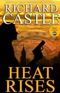 Richard-Castle-Heat-Rises-Bookcover