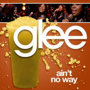 Glee - aint no way