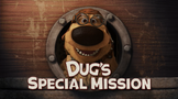 Dug&#39;s Special Mission