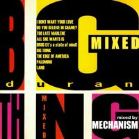 Big Mixed thing Mechanism Podcast duran duran