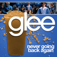 Glee - never going back again