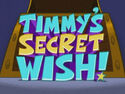 Titlecard-Timmys Secret Wish