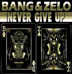 BangZelo-NeverGiveUp