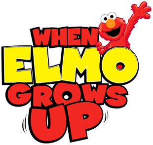 WhenElmoGrowsUp