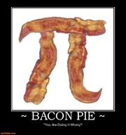 Bacon-pie-bacon-pie-wrong-demotivational-posters-1343209692