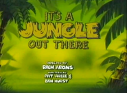 ItsAJungleOutThere-TitleCard