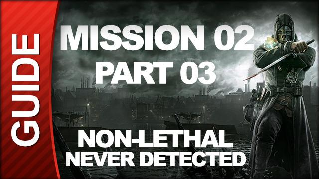 Dishonored - Low Chaos Walkthrough - Mission 2 High Overseer Campbell pt 3