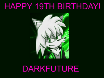 DarkFuture birthday