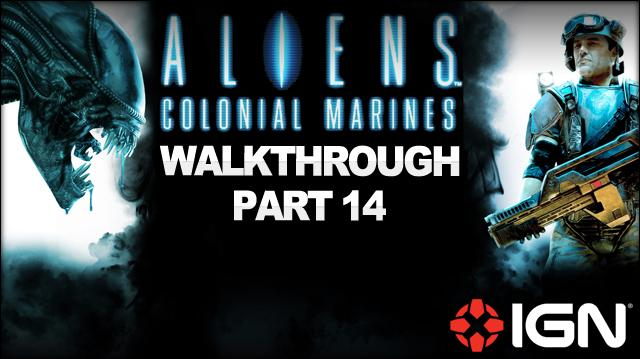 Aliens Colonial Marines Walkthrough - Mission 10 Derelict Reclaimed (Part 14)