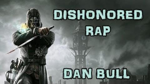 DISHONORED RAP Dan Bull