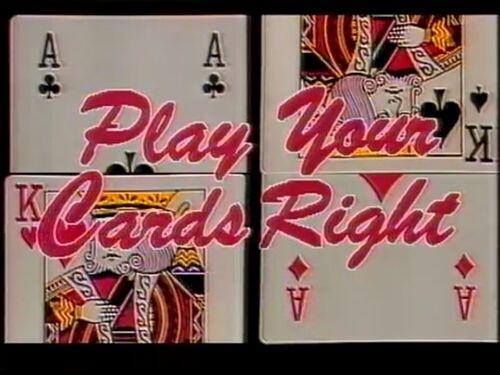 500px-PlayYourCardsRight.jpg