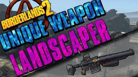 Borderlands 2 - Landscaper - Unique Weapon