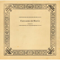Fantasm-O-Matic - album illust