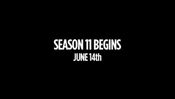 Season 11 begins June 14th