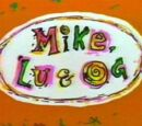 Mike, Lu &amp; Og