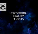 Caffeinated Concert Tickets