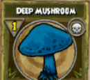 Deep Mushroom