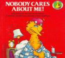 Nobody Cares About Me!