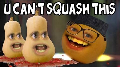 Annoying Orange: U Can't Squash This
