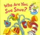 Who Are You, Sue Snue? (book)