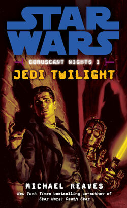 Michael Reaves first Coruscant Nights novel, Jedi Twilight